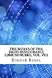 img - for The Works of the Right Honourable Edmund Burke, Vol. VIII book / textbook / text book
