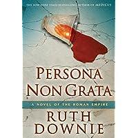 Persona Non Grata: A Novel of the Roman Empire (Gaius Petreius Ruso Mystery Series Book 3)