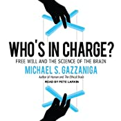 Who's in Charge?: Free Will and the Science of the Brain | [Michael S. Gazzaniga]