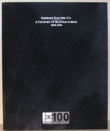 emerson-electric-co-a-century-of-manufacturing-1890-1990