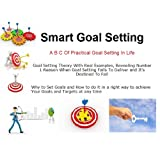 Smart Goal Setting - A B C Of Practical Goal Setting In Life (Resources for a Better Life )by Kristine Dior