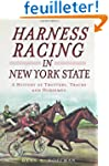 Harness Racing in New York State: A H...
