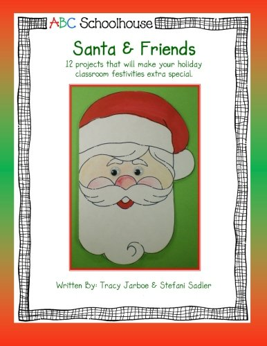 Santa and Friends: 12 projects that will make your holiday classroom festivities extra special. PDF