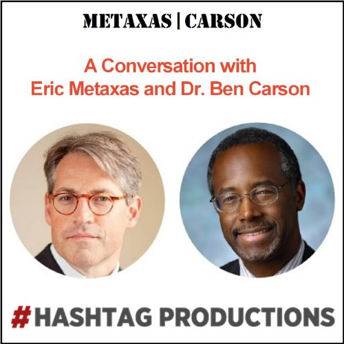 a-conversation-with-eric-metaxas-and-dr-ben-carson