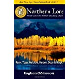 Northern Lore: A Field Guide To The Northern Mind, Body & Spirit ~ Eoghan Odinsson