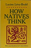 How Natives Think (0691020345) by Lucien Levy-Bruhl