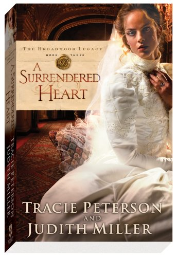 Surrendered Heart, A (The Broadmoor Legacy, Book #3)