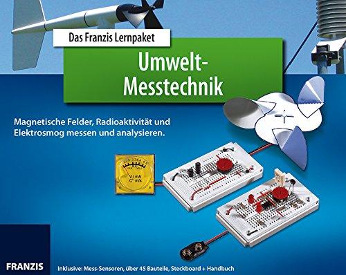Das Franzis Lernpaket Umwelt-Messtechnik: Starten Sie durch in die Welt der Umwelt-Messtechnik