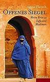 Offenes Siegel: Meine Reise zu Sufis und Muslimen