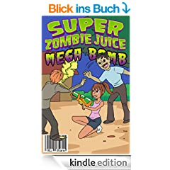 Super Zombie Juice Mega Bomb: The Graphic Novel for Middle Grade Reluctant Readers (Super Zombie Juice Graphic Novels Book 1) (English Edition)