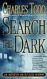 Search the Dark (Inspector Ian Rutledge Mysteries)