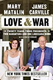 img - for Love & War: Twenty Years, Three Presidents, Two Daughters and One Louisiana Home book / textbook / text book