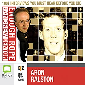 Enough Rope with Andrew Denton: Aron Ralston Audiobook