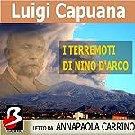 I Terremoti di Nino d'Arco [The Earthquakes Nino d'Arc] | Luigi Capuana