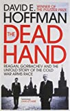 Image of Dead Hand: Reagan, Gorbachev and the Untold Story of the Cold War Arms Race