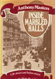 Inside marbled halls: Life above and below stairs in the Hyde Park Hotel (0283984767) by Masters, Anthony