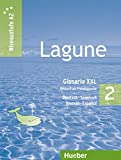 Lagune 2. Glosario XXL alemán-español: Deutsch als Fremdsprache - Niveaustufe A2. Explicaciones de las tablas gramaticales - Fonética - Usos y costumbres