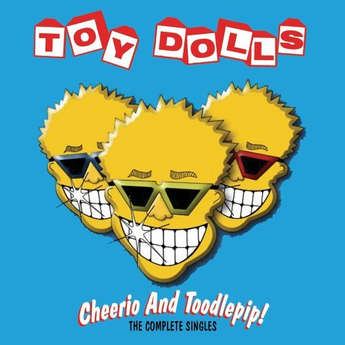 cheerio-toodlepip-complete-singles-by-toy-dolls
