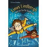 Linus Lindbergh und die fünfte Dimension
