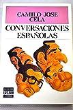 Conversaciones espanolas (Plaza & Janes literaria) (Spanish Edition) (4950676687) by Cela, Camilo Jose