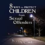 8 Ways To Protect Children From Sexual Offenders | Troy Clark