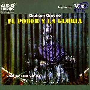 El Poder y la Gloria [The Power and the Glory] Audiobook