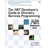 The Net Developer S Guide to Directory Services Programming (Microsoft .Net Development)by Joe Kaplan
