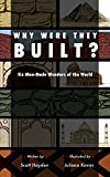 Why Were They Built?: Six Man-Made Wonders of the World