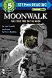 img - for Moonwalk: The First Trip to the Moon (Step-Into-Reading, Step 5) book / textbook / text book