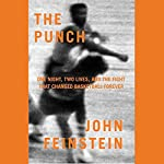 The Punch: One Night, Two Lives, and the Fight That Changed Basketball Forever | John Feinstein