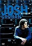 Josh Groban : In Concert [Inclus le CD]