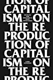 On The Reproduction Of Capitalism: Ideology And Ideological State Apparatuses (1781681643) by Althusser, Louis