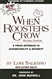 img - for When Roosters Crow: A Fresh Approach to Accountability & Integrity by Lori Salierno (2007-12-10) book / textbook / text book