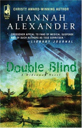 Hannah Alexander - Double Blind (Hideaway, Book 9)