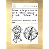 Folies de la jeunesse de Sir S. Peters Talassa-Aitheï ... Volume 2 of 3
