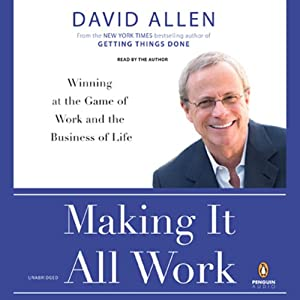Making It All Work | [David Allen]