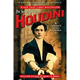The Secret Life of Houdini: The Making of America's First Superhero ~ William Kalush