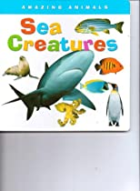 Sea Creatures (Amazing Animals)