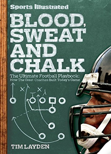 sports-illustrated-blood-sweat-and-chalk-the-ultimate-football-playbook-how-the-great-coaches-built-