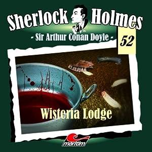 Wisteria Lodge (Sherlock Holmes 52) Hörspiel