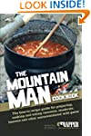 The Mountain Man Cookbook: The How-To...