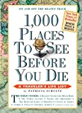 Patricia Schultz 1,000 Places to See Before You Die (1,000... Before You Die Books)