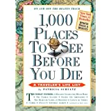 1,000 Places to See Before You Die, updated ed. (2010) (1,000... Before You Die Books) ~ Patricia Schultz