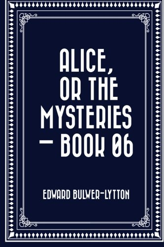 Alice, or the Mysteries  -  Book 06