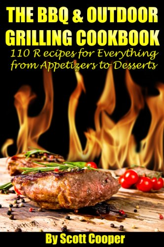 51zA8HuG96L The BBQ & Outdoor Grilling Cookbook: 110 Recipes for Everything from Appetizers to Desserts