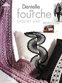 Dentelle � la fourche : Crochet d'art, id�es d�co et mode par Armani