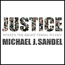 Justice (       UNABRIDGED) by Michael J. Sandel Narrated by Michael J. Sandel