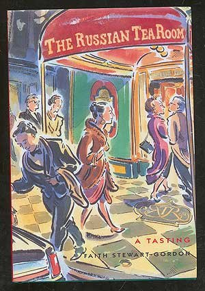 The Russian Tea Room: A Tasting by Faith Stewart-Gordon, Starla Smith