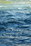 The River That Moves Out of Darkness