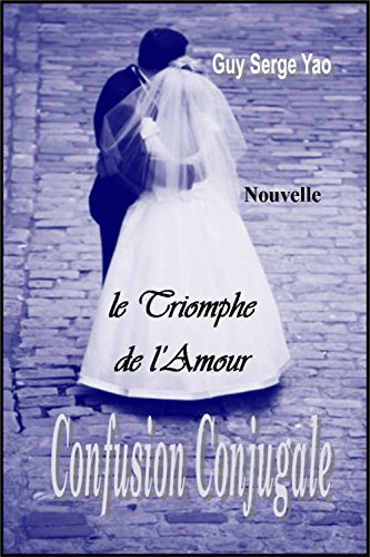 Couverture du livre Confusion Conjugale : le Triomphe de l'Amour
